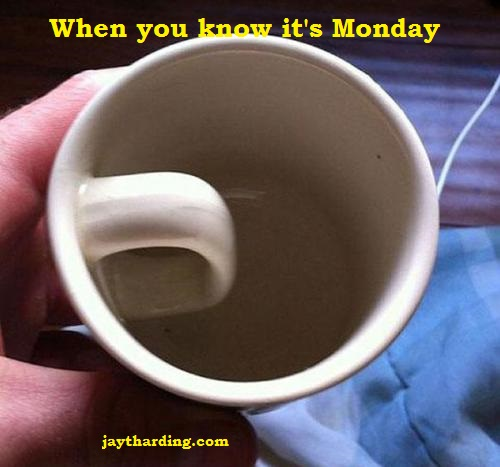 When You Know It's Monday...